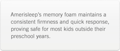 Amerisleep's memory foam maintains a consistent firmness and quick response, proving safe for most kids outside their preschool years.